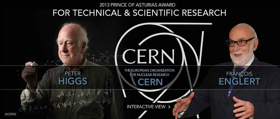 Peter Higgs, François Englert and CERN, 2013 Prince of Asturias Award for Technical & Scientific Research