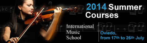 2014 Summer Courses. International Music School. Oviedo from 17th to 26th July